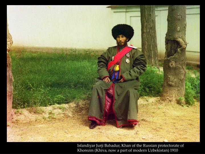 Isfandiyar Jurji Bahadur, Khan of the Russian protectorate of Khorezm (Khiva, now a part of modern Uzbekistan) 1910