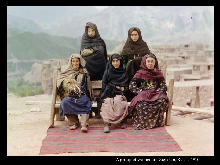 A group of women in Dagestan, Russia 1910