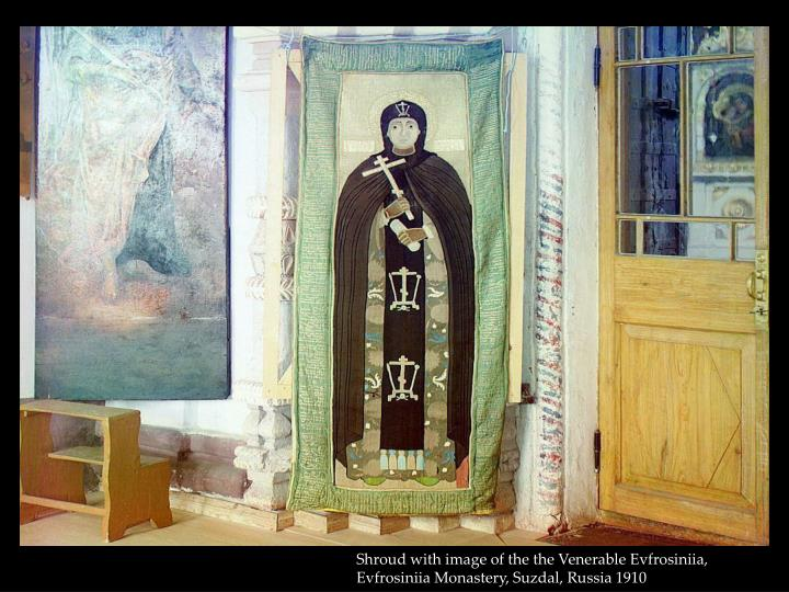 Shroud with image of the the Venerable Evfrosiniia, Evfrosiniia Monastery, Suzdal, Russia 1910