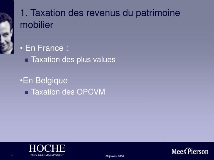 1. Taxation des revenus du patrimoine mobilier