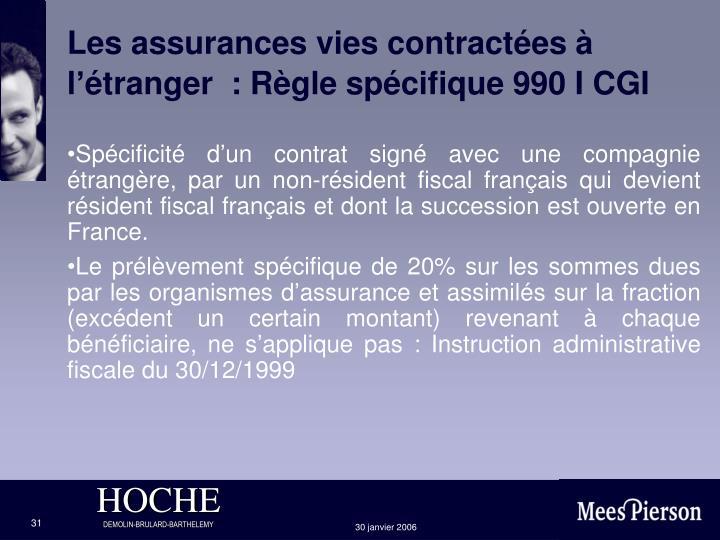 Les assurances vies contractées à l'étranger  : Règle spécifique 990 I CGI