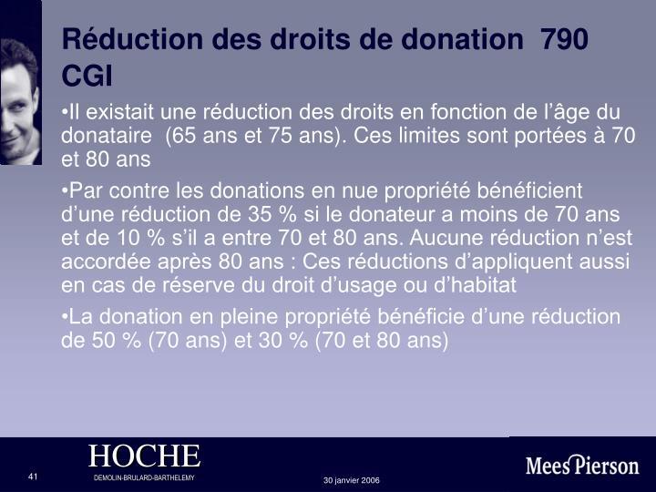 Réduction des droits de donation  790 CGI