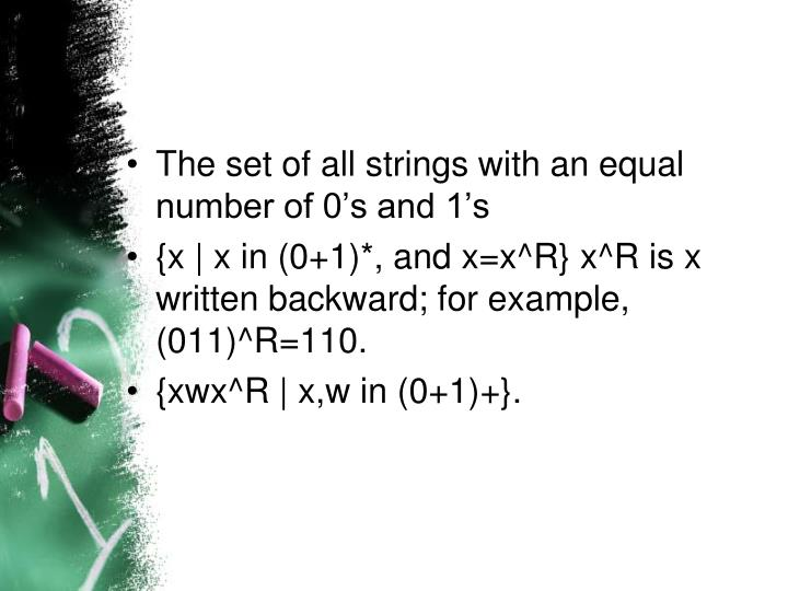 The set of all strings with an equal number of 0's and 1's