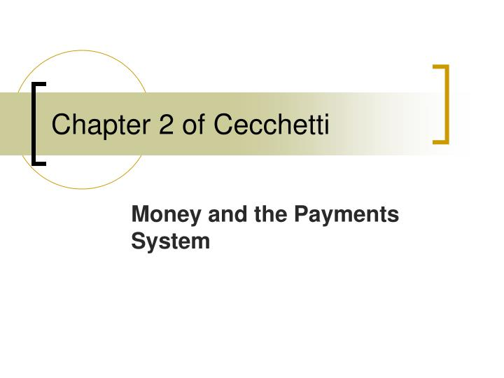 Chapter 2 of Cecchetti