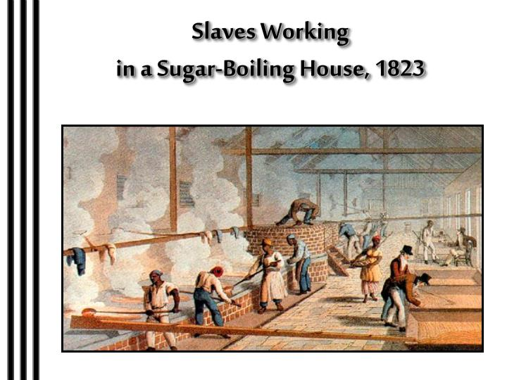 Slaves Working