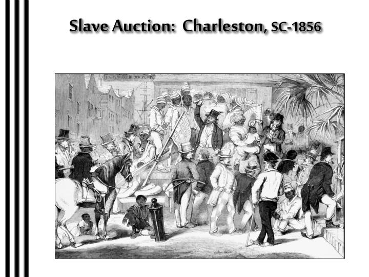 Slave Auction:  Charleston,