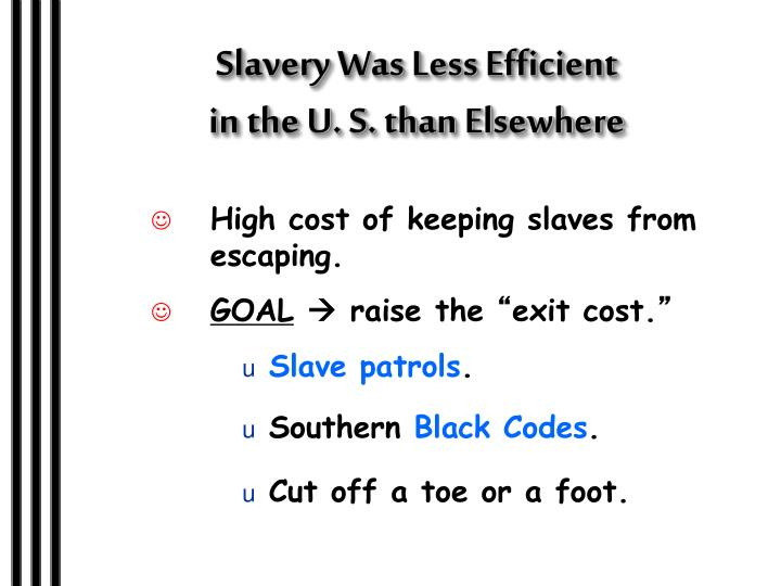 Slavery Was Less Efficient