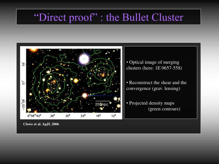 """Direct proof"" : the Bullet Cluster"