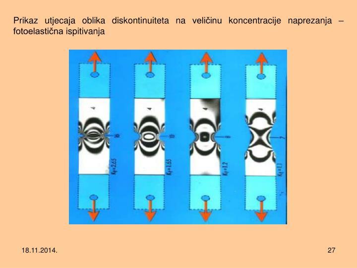 Prikaz utjecaja oblika diskontinuiteta na veličinu koncentracije naprezanja – fotoelastična ispitivanja