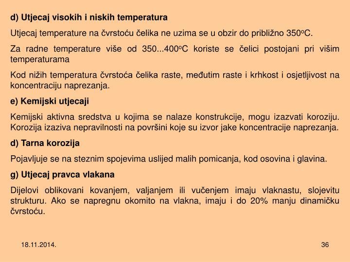 d) Utjecaj visokih i niskih temperatura