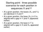 starting point three possible scenarios for each position in sequences x and y