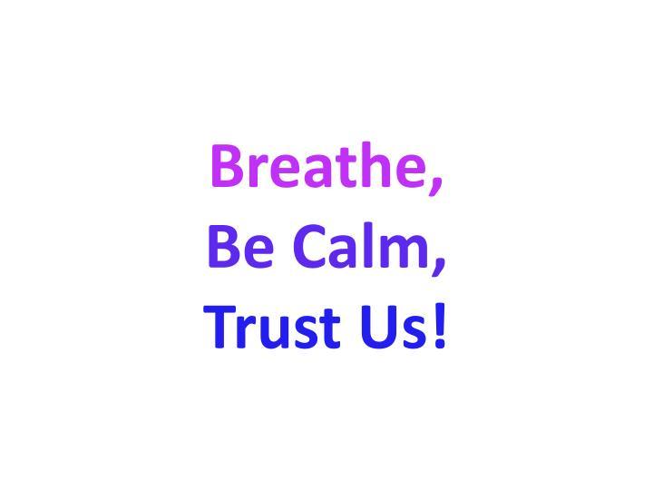 Breathe,