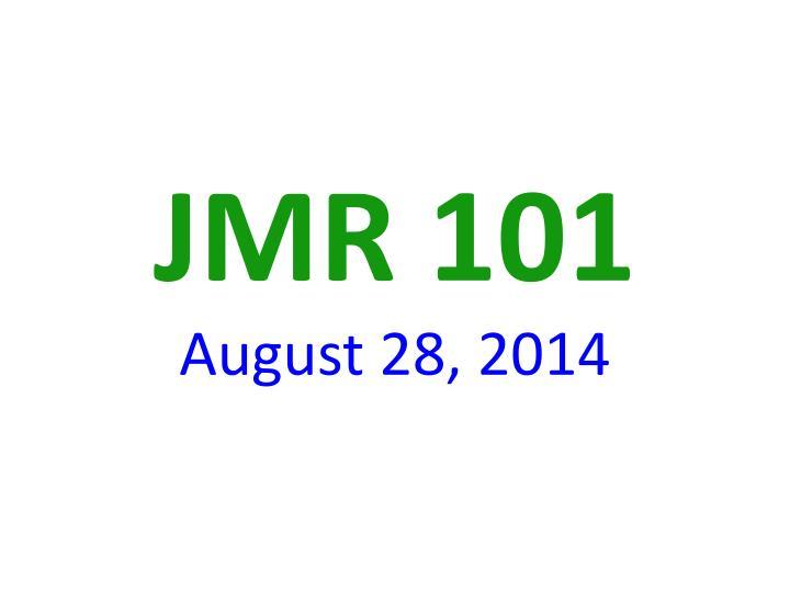 JMR 101