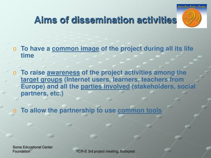 Aims of di ssemination activities