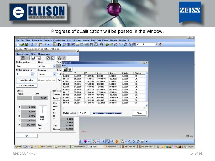 Progress of qualification will be posted in the window
