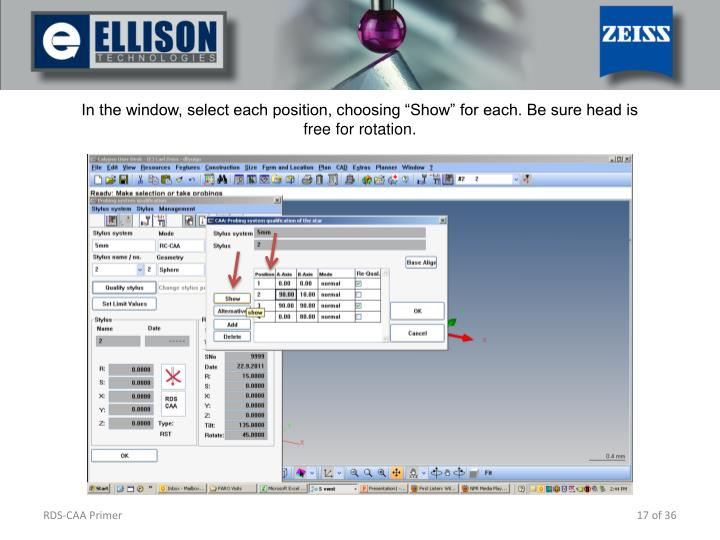 In the window, select each position, choosing Show for each. Be sure head is free for rotation.