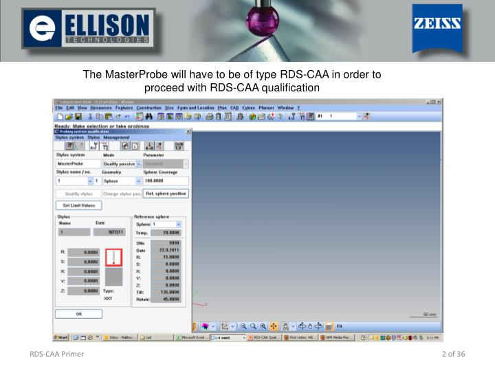 The MasterProbe will have to be of type RDS-CAA in order to proceed with RDS-CAA qualification