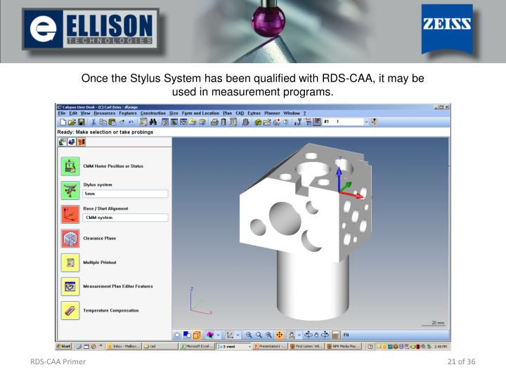 Once the Stylus System has been qualified with RDS-CAA, it may be used in measurement programs.