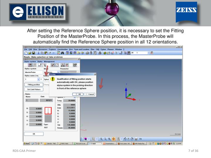 After setting the Reference Sphere position, it is necessary to set the Fitting Position of the MasterProbe. In this process, the MasterProbe will automatically find the Reference Sphere position in all 12 orientations.