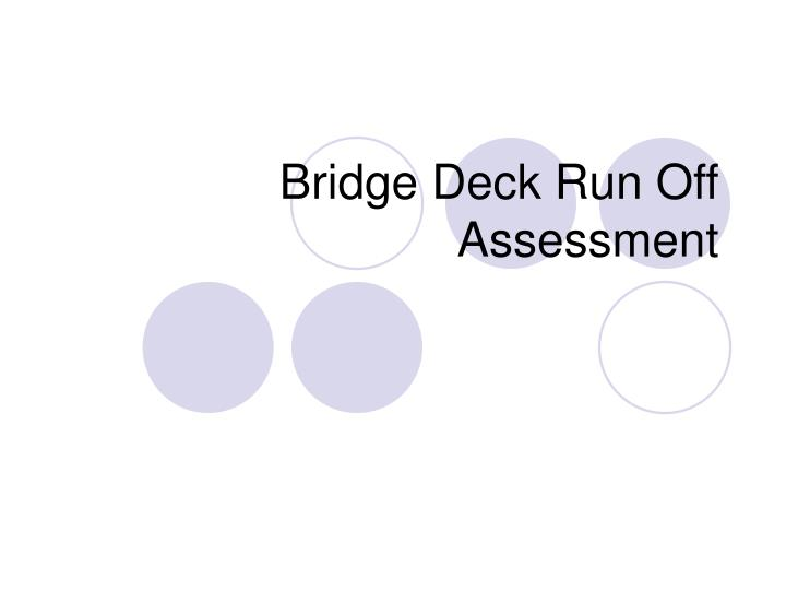 Bridge deck run off assessment