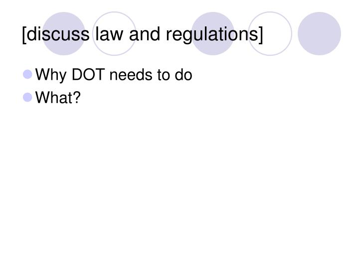 [discuss law and regulations]