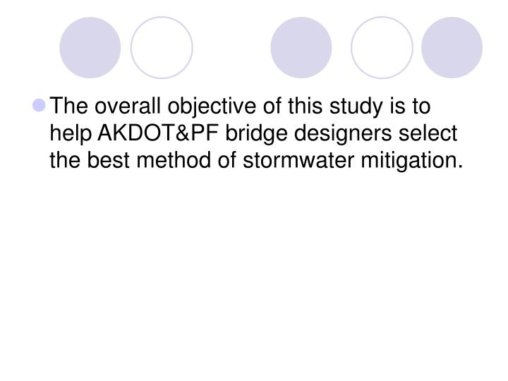 The overall objective of this study is to help AKDOT&PF bridge designers select the best method of stormwater mitigation.