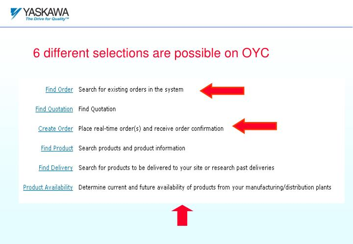 6 different selections are possible on OYC