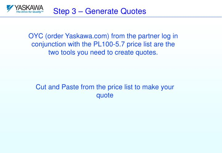 Step 3 – Generate Quotes