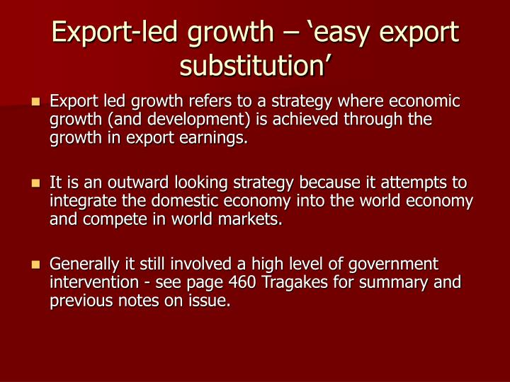 Export-led growth – 'easy export substitution'