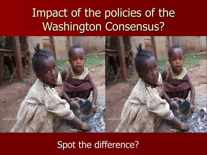 Impact of the policies of the Washington Consensus?