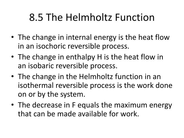 8.5 The Helmholtz Function