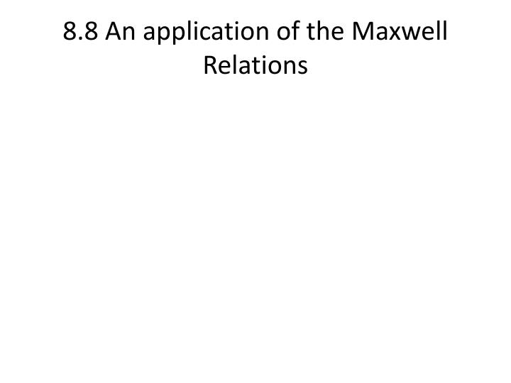 8.8 An application of the Maxwell Relations