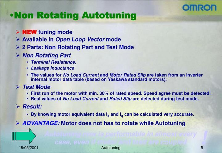 Non Rotating Autotuning