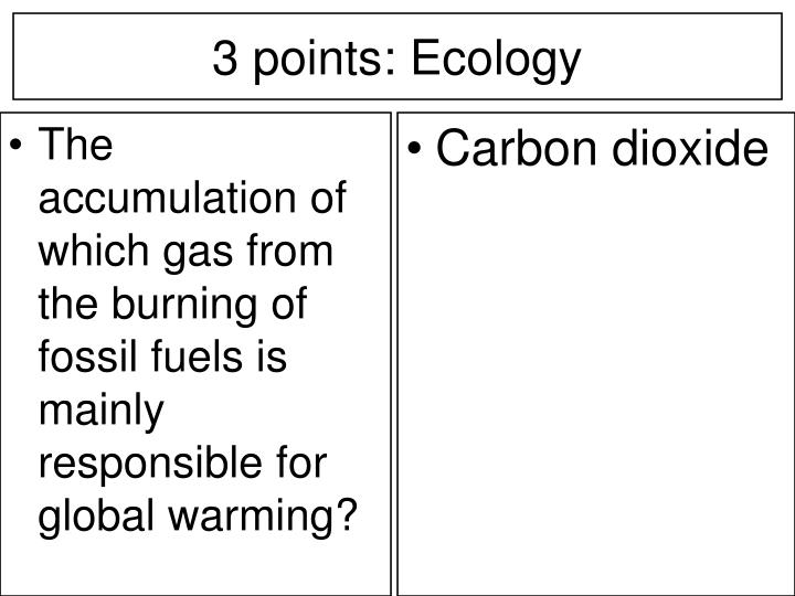 The accumulation of which gas from the burning of fossil fuels is mainly responsible for global warming?