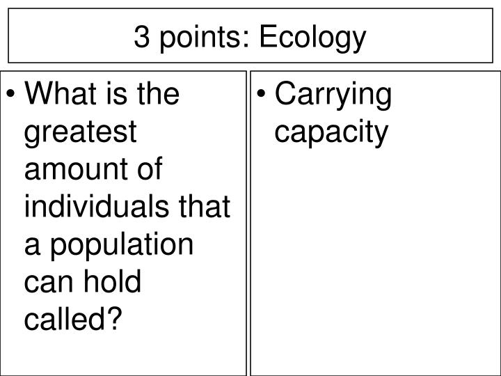 What is the greatest amount of individuals that a population can hold called?