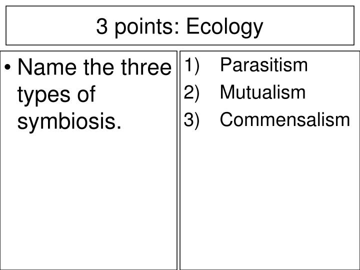 Name the three types of symbiosis.
