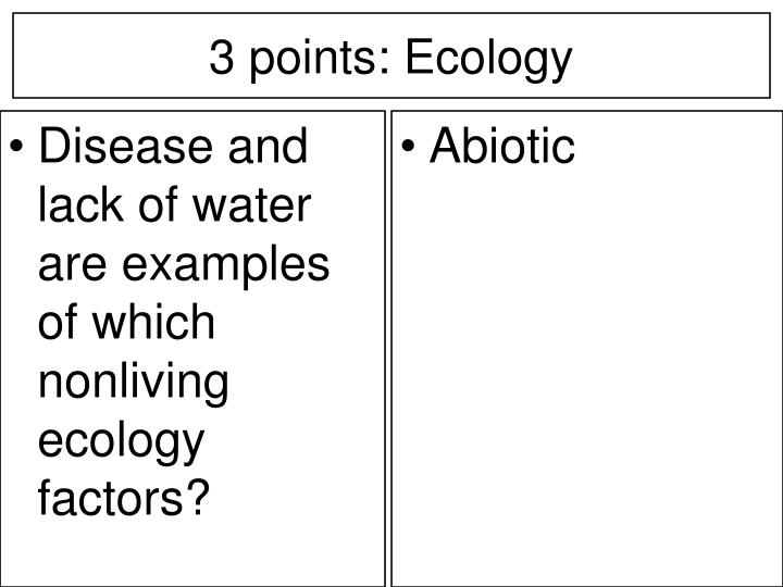 Disease and lack of water are examples of which nonliving ecology factors?