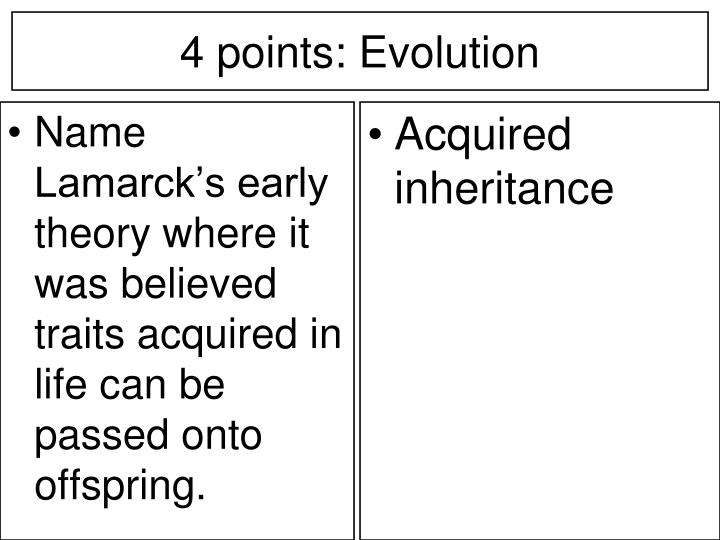 Name Lamarck's early theory where it was believed traits acquired in life can be passed onto offspring.