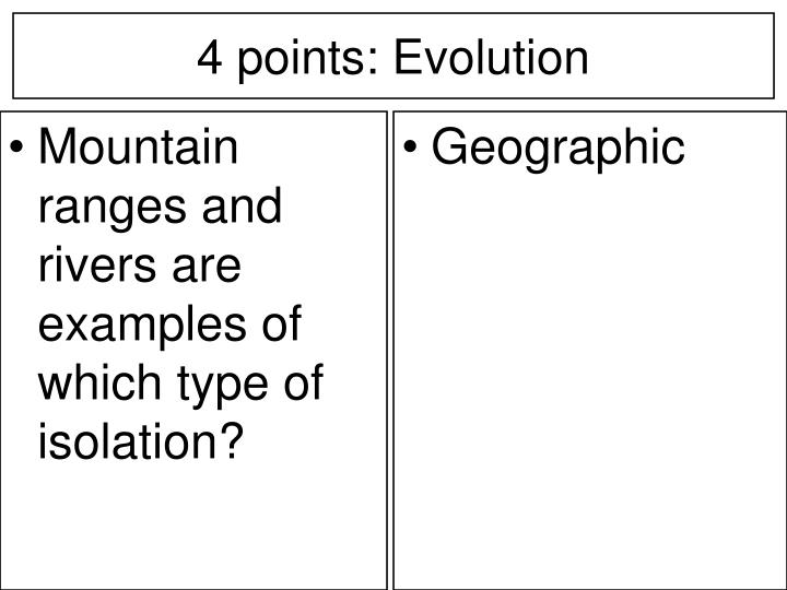Mountain ranges and rivers are examples of which type of isolation?