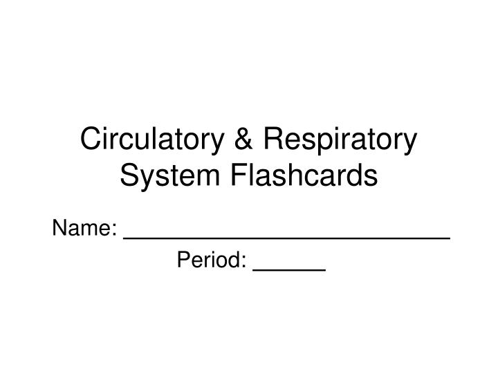 Circulatory respiratory system flashcards