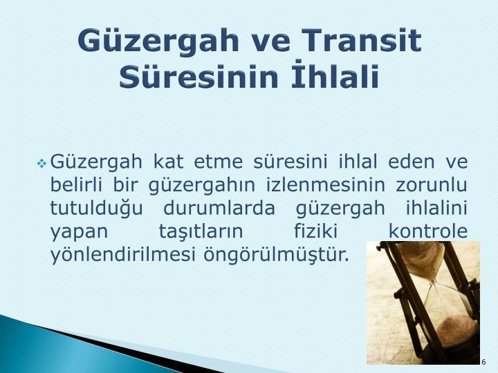 Güzergah ve Transit Süresinin İhlali