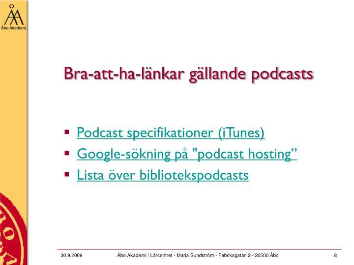 Bra-att-ha-länkar gällande podcasts