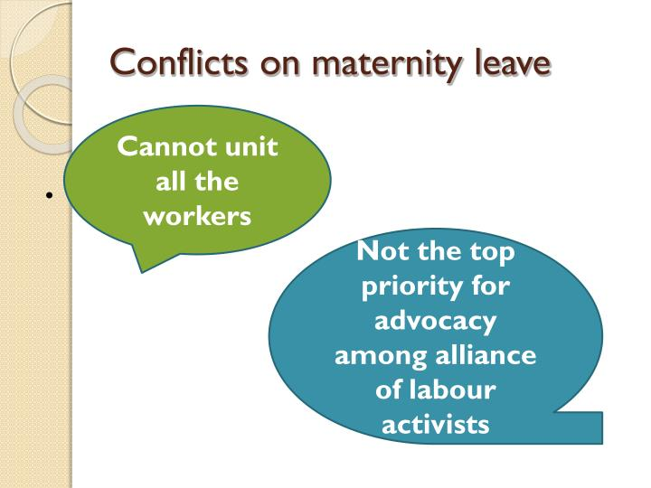 Conflicts on maternity leave