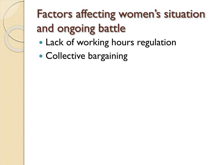 Factors affecting women's situation and ongoing battle
