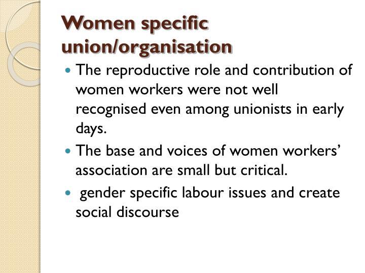 Women specific union/organisation