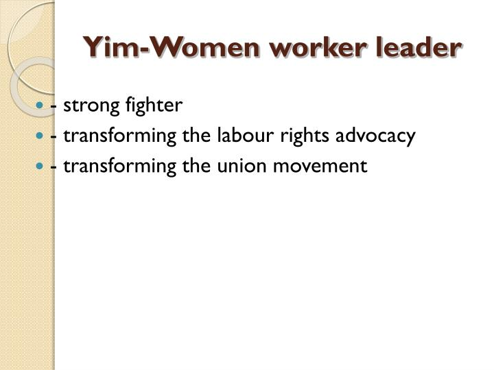 Yim-Women worker leader