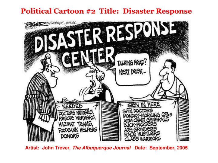Political Cartoon #2  Title:  Disaster Response