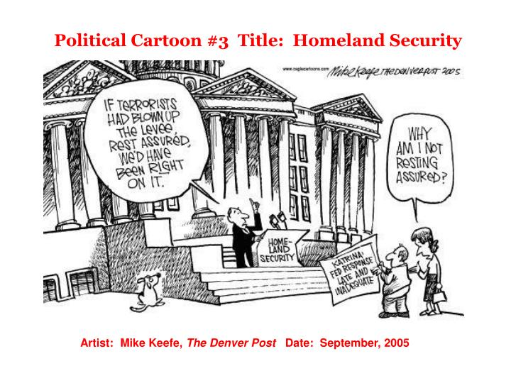 Political Cartoon #3  Title:  Homeland Security