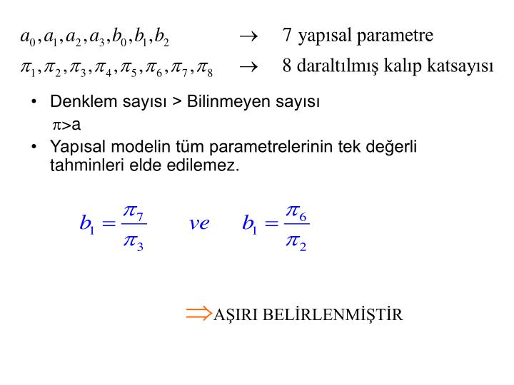 Denklem says > Bilinmeyen says