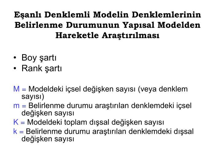 Eanl Denklemli Modelin Denklemlerinin Belirlenme Durumunun Yapsal Modelden Hareketle Aratrlmas